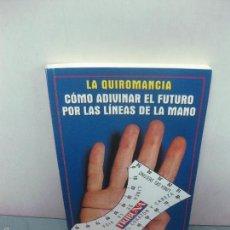 Libros de segunda mano: LA QUIROMANCIA. COMO ADIVINAR EL FUTURO POR LAS LINEAS DE LA MANO. GUILLERMO NAPOLI. 1998.. Lote 58609380