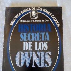 Libros de segunda mano: HISTORIA SECRETA DE LOS OVNIS, DR. JIMENEZ DEL OSO. Lote 58785286