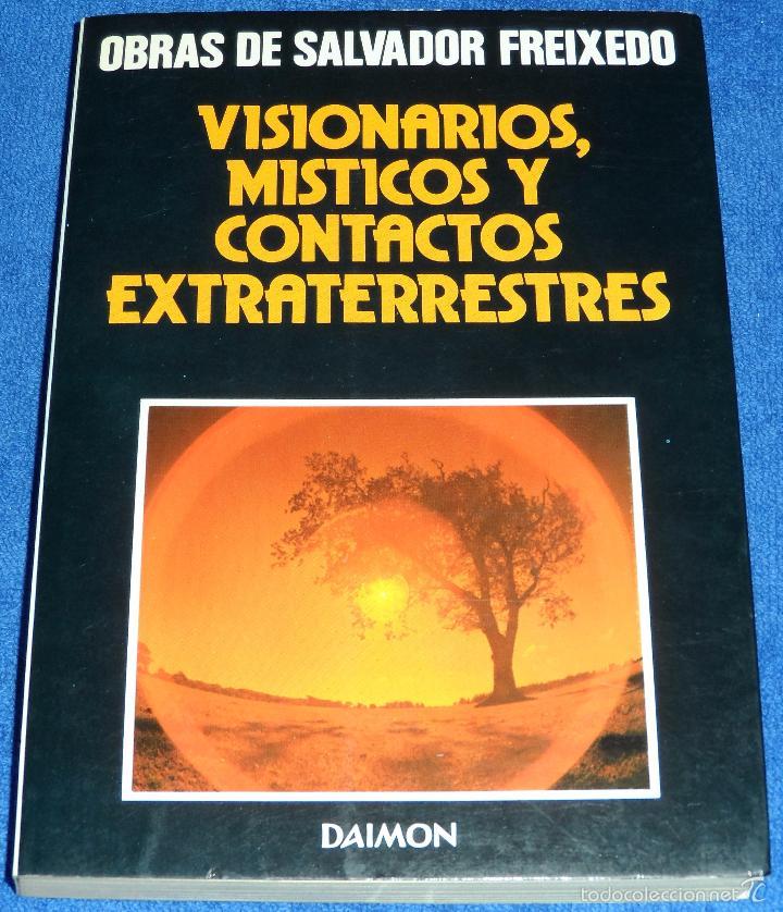 VISIONARIOS, MÍSTICOS Y CONTACTOS EXTRATERRESTRES - SALVADOR FREIXEDO - DAIMON (1981) (Libros de Segunda Mano - Parapsicología y Esoterismo - Ufología)