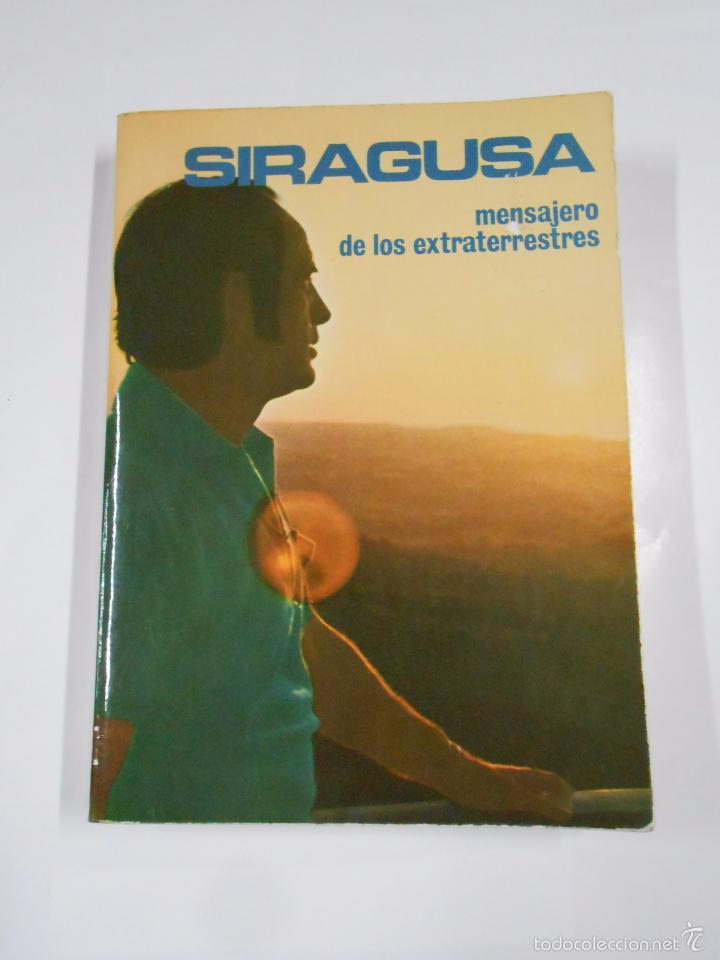 SIRACUSA. MENSAJERO DE LOS EXTRATERRESTRES - POZO, VICTORINO DEL. TDK299 (Libros de Segunda Mano - Parapsicología y Esoterismo - Ufología)