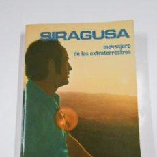 Libros de segunda mano: SIRACUSA. MENSAJERO DE LOS EXTRATERRESTRES - POZO, VICTORINO DEL. TDK299. Lote 60554271