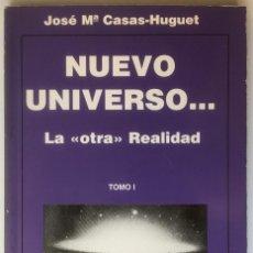 Libros de segunda mano: NUEVO UNIVERSO... LA OTRA REALIDAD. JOSE Mª CASAS HUGUET. QBLH EDICIONES. 1994. OVNIS.. Lote 61616180