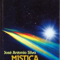 Libros de segunda mano: MÍSTICA Y MISTERIO DE LOS OVNIS JOSÉ A. SILVA . Lote 61824436