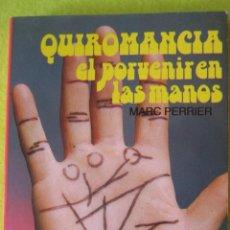 Libros de segunda mano - QUIROMANCIA EL PORVENIR EN LAS MANOS - 62325580