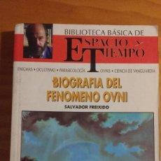 Libros de segunda mano: BIOGRAFÍA DEL FENÓMENO OVNI (SALVADOR FREIXIDO) (ESPACIO Y TIEMPO - 1992) 130 PÁGINAS. Lote 62526160