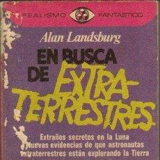 Libros de segunda mano: LANDSBURG, ALAN. EN BUSCA DE EXTRA-TERRESTRES. Lote 62584164