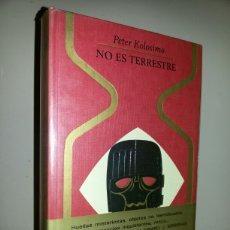 Libros de segunda mano: NO ES TERRESTRE / PETER KOLOSIMO. Lote 64414187
