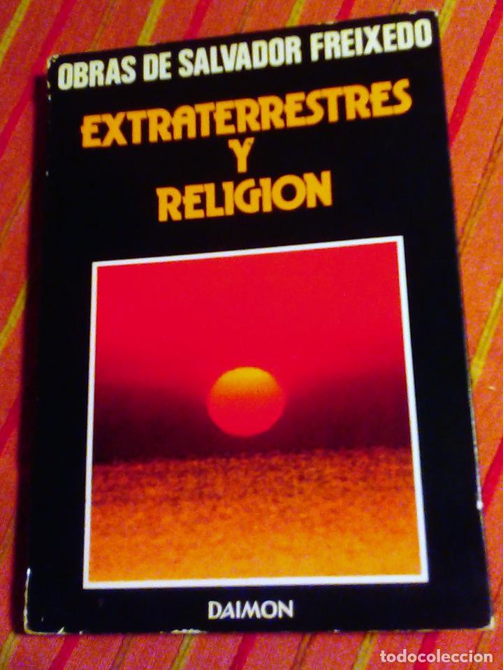 OBRAS DE SALVADOR FREIXEDO EXTRATERRESTRES Y RELIGION DAIMON (Libros de Segunda Mano - Parapsicología y Esoterismo - Ufología)