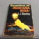 Libros de segunda mano: ENCUENTRO EN MONTAÃ?A ROJA / J. J. BENITEZ. Lote 65595462