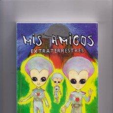 Libros de segunda mano: MIS AMIGOS EXTRATERRESTRES - JUAN MANUEL MARCO - VIVENCIAS PERSONALES - VALENCIA 1997. Lote 66012754