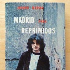Libri di seconda mano: MADRID PARA REPRIMIDOS - JOAQUÍN MERINO - EDICIONES MARTE - 1975. Lote 66792726