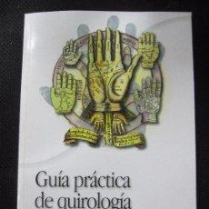 Libros de segunda mano: GUIA PRACTICA DE QUIROLOGIA. ESCRITO EN TUS MANOS. LOS LIBROS DE TU SUERTE. ISABELA HERRANZ. 2013. Lote 67113181