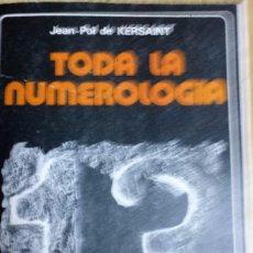 Libros de segunda mano: TODA LA NUMEROLOGIA * JEAN-POL DE KERSAINT. Lote 68164917