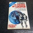 Libros de segunda mano: LA REBELIÓN DE LUCIFER / J.J. BENÍTEZ. Lote 69634001