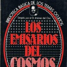 Libros de segunda mano: LOS EMISARIOS DEL COSMOS - BIBLIOTECA DE LOS TEMAS OCULTOS Nº 19. Lote 70059613