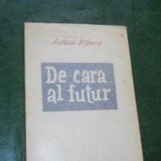 Libros de segunda mano: DE CARA AL FUTUR, DE ANTONI RIBERA. Lote 70245629