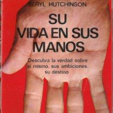Libros de segunda mano: BERYL HUTCHINSON-SU VIDA EN SUS MANOS:QUIROMANCIA.PLUS VITAE.EDAF.1979.. Lote 71751207