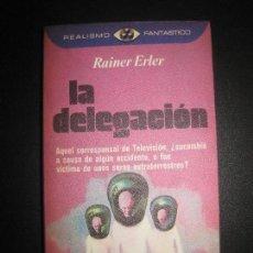 Libros de segunda mano: LA DELEGACION. RAINER ERLER. REALISMO FANTASTICO. PLAZA JANES 1975.. Lote 71770736