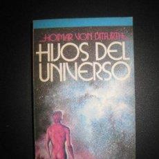 Libros de segunda mano: HIJOS DEL UNIVERSO. HOIMAR VON DITFURH. MANANTIAL 1977.. Lote 71771147