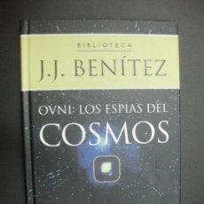 Libros de segunda mano: BIBLIOTECA J.J. BENITEZ. OVNI : LOS ESPIAS DEL COSMOS. PLANETA DEAGOSTINI. 2003. Lote 71836883