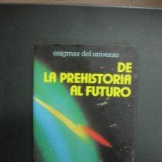 Libros de segunda mano: DE LA PREHISTORIA AL FUTURO. ENIGMAS DEL UNIVERSO. V.S. PALAU MAS. DAIMON 1977.. Lote 71931867