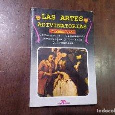 Libros de segunda mano: LAS ARTES ADIVINATORIAS. CARTOMANCIA-CAFEOMANCIA-ASTROLOGÍA JUDICIARIA-QUIROMANCIA. Lote 64551571
