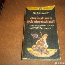 Libros de segunda mano: ANTIGUO TOMO ¿TERRESTRES O EXTRATERRESTRES? MICHEL GRANGER REALISMO FANTASTICO PLAZA & JANES 1978. Lote 73480211