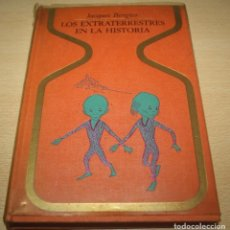 Libros de segunda mano: LOS EXTRATERRESTRES EN LA HISTORIA - JACQUES BERGIER - OTROS MUNDOS - 1ª ED - PLAZA & JANÉS. Lote 73586307