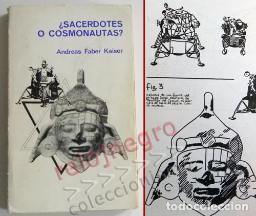 ¿ SACERDOTES O COSMONAUTAS ? LIBRO ANDREAS FABER KAISER MISTERIO UFOLOGÍA NAVES CÓSMICAS OVNIS OVNI (Libros de Segunda Mano - Parapsicología y Esoterismo - Ufología)