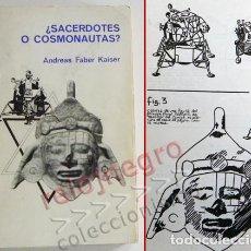 Libros de segunda mano: ¿ SACERDOTES O COSMONAUTAS ? LIBRO ANDREAS FABER KAISER MISTERIO UFOLOGÍA NAVES CÓSMICAS OVNIS OVNI. Lote 74337519
