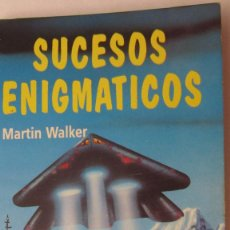 Libros de segunda mano: SUCESOS ENIGMÁTICOS DE MARTIN WALKER (EDICOMUNICACIÓN). Lote 74746487