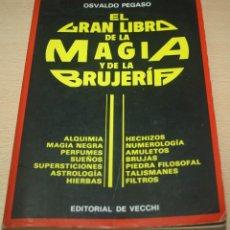 Libros de segunda mano: EL GRAN LIBRO DE LA MAGIA Y DE LA BRUJERIA - OSVALDO PEGASO. Lote 75831111