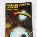 Libros de segunda mano: BASES DE OVNIS EN LA TIERRA. DOUGLAS O'BRIEN. TDK36. Lote 76899831