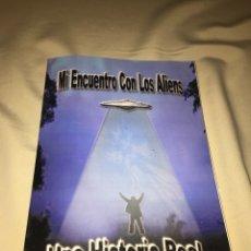 Libros de segunda mano: MI ENCUENTRO CON LOS ALIENS. DE ALFREDO D. CHACON. Lote 77438761