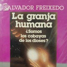 Libros de segunda mano: LA GRANJA HUMANA. SALVADOR FREIXEDO. Lote 78602337