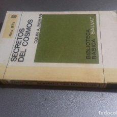 Libros de segunda mano: SECRETOS DEL COSMOS-COLINA A. ROMAN-BIBLIOTECA BASICA SALVAT-RIBRO RTV18. Lote 79364129