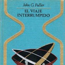 Libros de segunda mano - El Viaje Interrumpido - John G. Fuller - 1ª edición 1968 - 79775145