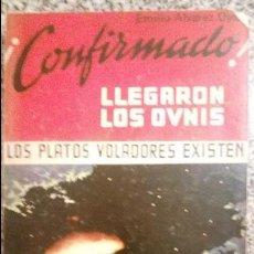 Libros de segunda mano: CONFIRMADO, LLEGARON LOS OVNIS (LOS PLATOS VOLADORES EXISTEN), POR E. ALVAREZ OJEDA - 1977. Lote 81048004