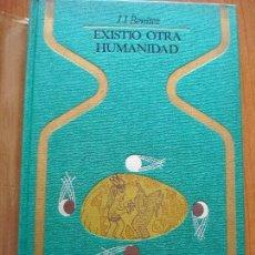 Libros de segunda mano: EXISTIO OTRA HUMANIDAD J.J. BENITEZ 4ºED MAYO 1976. Lote 81170016