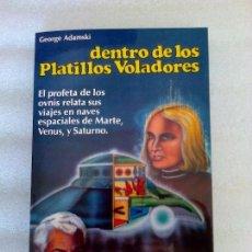 Libros de segunda mano: GEORGE ADAMSKI DENTRO DE LOS PLATILLOS VOLADORES UFOLOGIA OVNIS CONTACTADOS SUPER RARO. Lote 254369805