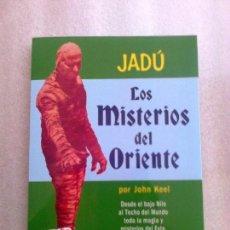 Libros de segunda mano: JOHN KEEL JADU LOS MISTERIOS DE ORIENTE UFOLOGIA OVNIS MISTERIOS ENIGMAS. Lote 182722950