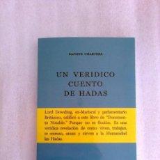 Libros de segunda mano: UN VERIDICO CUENTO DE HADAS DAPHNE CHARTERS HADAS SERES FEERICOS UFOLOGIA OVNIS SUPER RARO. Lote 175732929