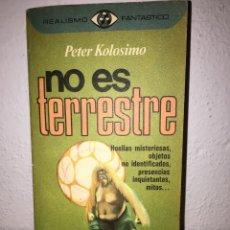 Libros de segunda mano: NO ES TERRESTRE- PETER KOLOSIMO- 1977. Lote 83563702