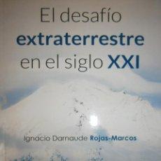 Libros de segunda mano: EL DESAFIO EXTRATERRESTRE EN EL SIGLO XXI IGNACIO DARNAUDE ROJAS MARCOS CIRCULO ROJO 1 EDICION 2014. Lote 83604308