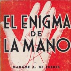 Libros de segunda mano: * QUIROMANCIA * EL ENIGMA DE LA MANO / MADAME A. DE THÉBES -1968. Lote 84145788
