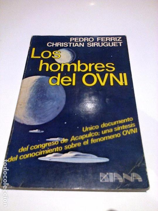 LOS HOMBRES DEL OVNI PEDRO FERRIZ UFOLOGIA PRIMER CONGRESO MUNDIAL 1977 (Libros de Segunda Mano - Parapsicología y Esoterismo - Ufología)
