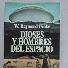 Libros de segunda mano: W. RAYMOND DRAKE - DIOSES Y HOMBRES DEL ESPACIO (ED. ROCA, 1979). Lote 86287004
