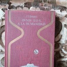 Libros de segunda mano: OVNIS: SOS A LA HUMANIDAD. JJ BENITEZ. OTROS MUNDOS, PLAZA Y JANES.. Lote 86386948