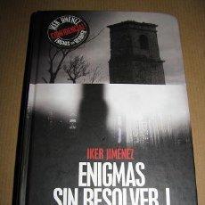 Libros de segunda mano: ENIGMAS SIN RESOLVER I (IKER JIMENEZ) ¡¡OFERTA 3X2 EN LIBROS!! (LEER DESCRIPCION). Lote 86415256