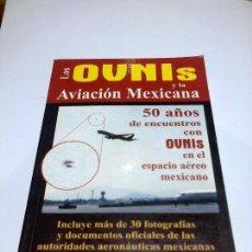 Libros de segunda mano: LOS OVNIS Y LA AVIACION MEXICANA CARLOS GUZMAN UFOLOGIA. Lote 141575630